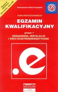 Okładka książki egzaminu kwalifikacyjnego - grupa 1 Urządzenia, instalacje i sieci elektroenergetyczne